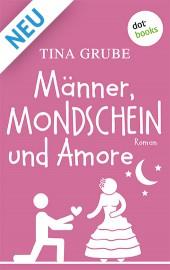 Tina Grube, Männer Mondschein und Amore
